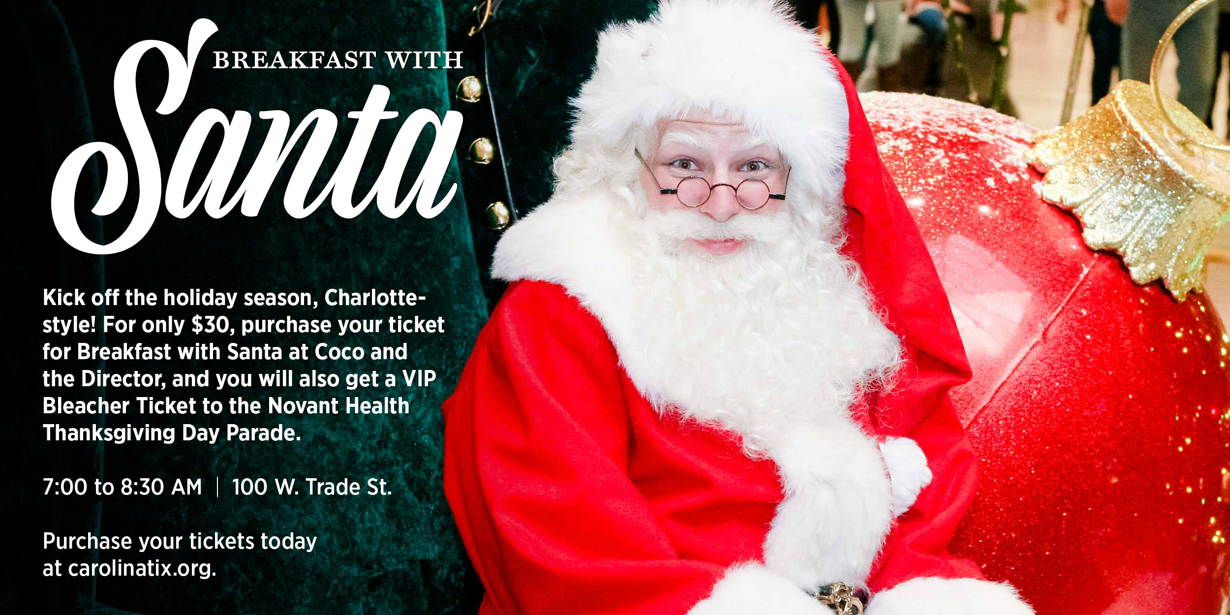 Start your day with breakfast and photo ops with Santa Claus himself.